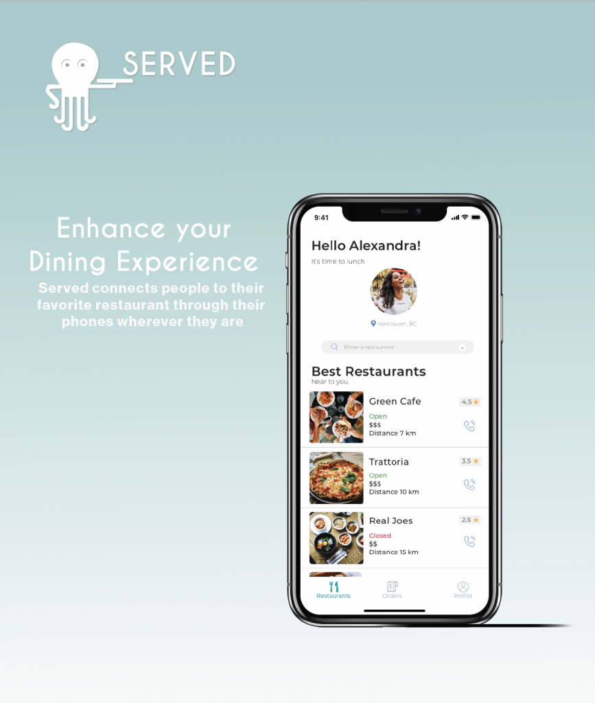 A mock-up of Served, an app to enhance your dining experience. Served connects people to thier favorite restaurants through their phones wherever they are.